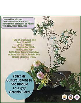 Cartel informativo sobre el Taller de Cultura Japonesa, 5to Módulo (Arreglo Floral), inicio 29 de septiembre, de 10:00 a 13:00 h. en el Salón de Usos Múltiples, CUCSH campus Belenes