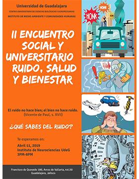 Cartel informativo del Segundo Encuentro Social y Universitario Ruido, Salud y Bienestar ¿Qué sabes del ruido?. A desarrollarse el 11 de abril de 15:00 a 20:00 horas, en el Instituto de Neurociencias del CUCBA.