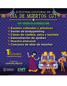 Cartel informativo sobre el I Festival Cultural de Día de Muertos CUT, el 1 de noviembre, de 10:00 a 16:00 h. en la Explanada de aulas amplias del CUTonalá