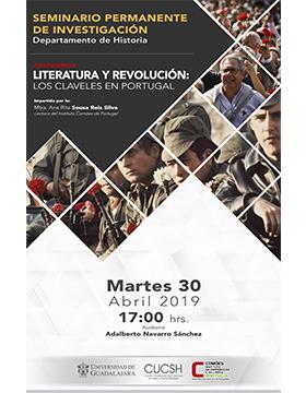 Cartel informativo de la conferencia Literatura y Revolución: Los claveles en Portugal, en el marco del Seminario Permanente de Investigación. A desarrollarse el 30 de abril a las 17:00 horas, en el auditorio Adalberto Navarro Sánchez del CUCSH
