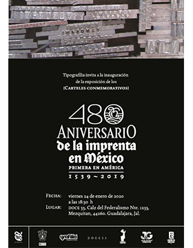 Inauguración de la exposición de los carteles conmemorativos por el 480 aniversario de la imprenta en México, primera en América (1539-2019).