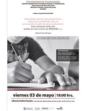 Cartel informativo de la presentación del libro: Capacidades para la toma de decisiones, mejora en la calidad de vida y la construcción de redes de apoyo comunitario. A desarrollarse el 3 de mayo, a las 18:00 horas, en la Librería Carlos Fuentes