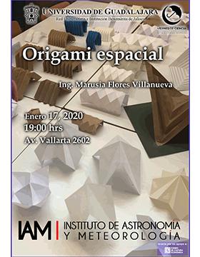 Conferencia: Origami espacial, en el marco del programa Viernes de Ciencia a llevarse a cabo el 17 de enero a las 19:00 horas.