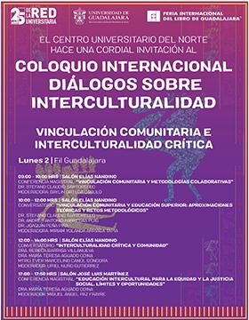 """Coloquio Internacional Diálogos sobre Interculturalidad """"Vinculación comunitaria e interculturalidad crítica"""" a llevarse a cabo el 2 de diciembre en la FIL y del 4 al 6 de diciembre en CUNorte."""