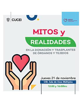 Conferencia: Mitos y realidades en la donación y trasplantes de órganos y tejidos a llevarse a cabo el 21 de noviembre de  las 12:00 a las 16:00 horas.