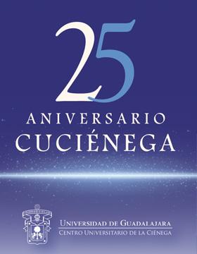 Identidad gráfica para promocionar la Ceremonia de inauguración de los festejos conmemorativos del 25 aniversario del CUCIénega a desarrollarse el 10 de septiembre