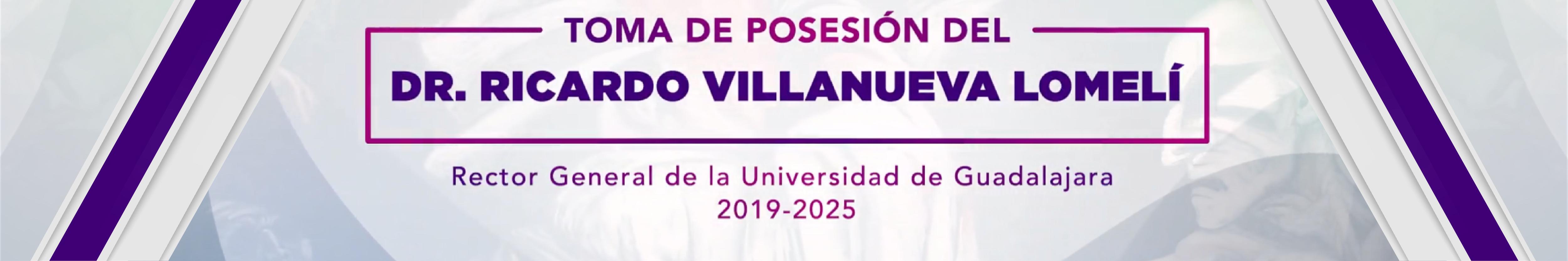Toma de posesión del dr. Ricardo Villanueva Lomelí - Rector General de la Universidad de Guadalajara 2019 - 2025