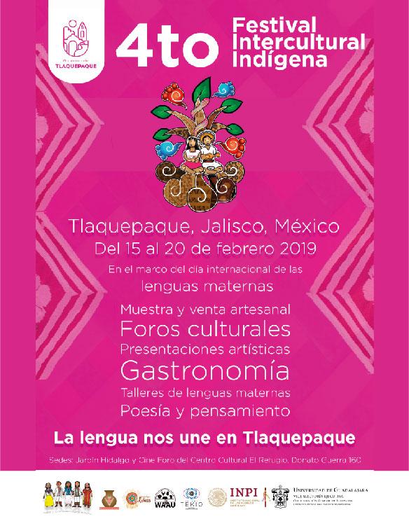 Cartel informativo sobre el 4to Festival Intercultural Indígena, en el marco del Día Internacional de las Lenguas Maternas, Del 15 al 20 de febrero, en el Jardín Hidalgo y Cine Foro del Centro Cultural El Refugio