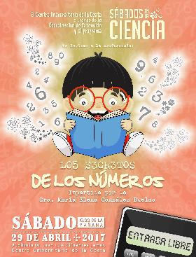 Cartel con texto informativo a la invitación de la Conferencia: L05 S3CR3T0S DE LOS NÚMEROS, impartida por la Dra. María Elena Gonzáles Ruelas, que se lleva a cabo en CUCOSTA, dentro del programa de sábado de ciencia, el día 29 de abril a las 10:00  de la mañana, con entrada libre.