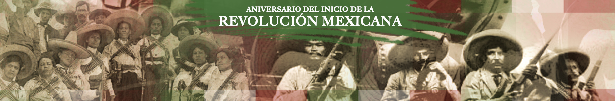 20 de noviembre de 1910 - 109 Aniversario del inicio de la Revolución Mexicana