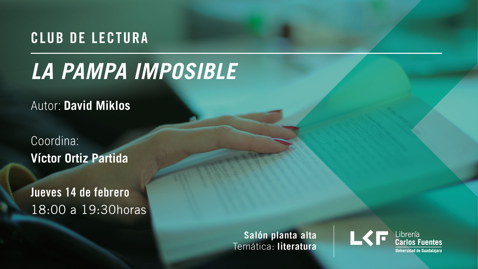 Cartel informativo sobre el Club de lectura: La pampa imposible, el 14 de febrero, de 18:00 a 19:30 h. en el Salón planta alta, Librería Carlos Fuentes.