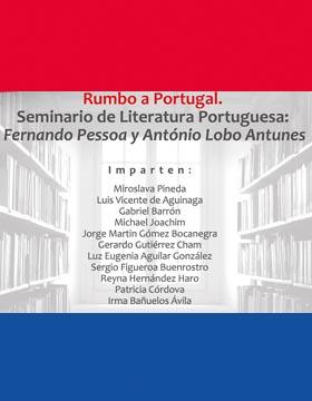 """Cartel informativo y de invitación al """"Seminario de Literatura Portuguesa: Fernando Pessoa y António Lobo Antunes"""". A realizarse todos los jueves, del 23 de agosto al 15 de noviembre, de 9:00 a 11:00 horas, en el CUCSH La Normal."""