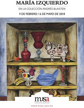 Cartel alusivo a María Izquierdo en la colección Andrés Blaisten. Evento a realizarse del 9 de febrero al 6 de mayo en el Museo de las Artes de 10:00 a 18:00 horas. Entrada gratis. Se proporciona enlace para mayores informes.