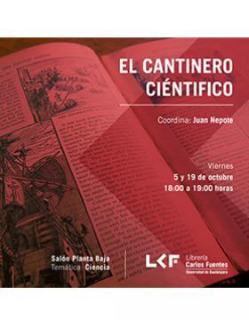 Cartel informativo sobre El cantinero científico, 5 y 19 de octubre, 18:00 h. en el Salón, planta baja de la Librería Carlos Fuentes