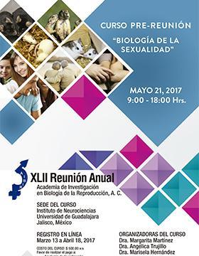 Cartel con texto informativo e invitación a la XLII Reunión Anual de la Academia de Investigación en Biología de la Reproducción, A.C. a celebrarse el 21 de mayo de 9:00 a 18:00 horas; en donde se indican a las organizadoras del curso, la sede, fecha de registro en línea y costo.
