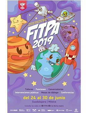Folleto informativo del Festival Internacional de Teatro para los Primero Años (FITPA 2019). A llevarse a cabo del 24 al 30 de junio.