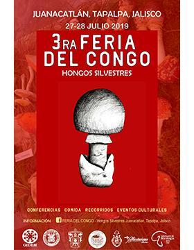 Cartel informativo de la 3ra. Feria del Congo (Hongos Silvestres). A llevarse a cabo el 27 y 28 de julio en Juanacatlán y Tapalpa, Jalisco.