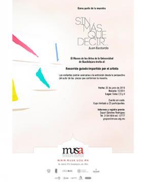 """Cartel informativo sobre el Recorrido guiado impartido por el artista Juan Bastardo, como parte de la muestra """"Sin más que decir"""", el día 20 de junio, en las Salas 2, 3 y 4 del MUSA"""