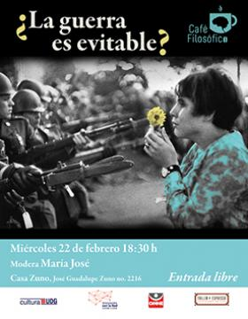 Cartel con texto del Café filosófico: ¿La guerra evitable? Modera: María José