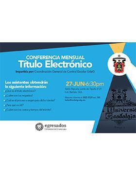 Folleto informativo de la conferencia mensual: Titulo electrónico. A llevarse a acabo el 27 de junio en el salón Rayuela, casa Cortázar.