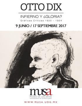 Cartel con texto informativo de la Exposición: Otto Dix, infierno y ¿gloria? Gráficas críticas 1920-1924, que se presentará del 09 de junio al 17 de septiembre de 2017 en el Museo de las Artes.