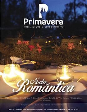 Cartel de invitación para asitir a la Noche romántica en el Hotel Villa Primavera. Incluye: Habitación estándar, cena 3 tiempos, botella de vino blanco, decoración. Ubicado en Kilómetro 24 de la Carretara libre a Nogales.  Se proporciona costo y número telefónico para reservaciones.