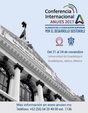 """Cartel de invitación a la Conferencia Internacional ANUIES 2017 """"Alianzas de la educación superior por el desarrollo sostenible"""", a realizarse del 21 al 24 de noviembre, en la Universidad de Guadalajara. Se establece un enlace para consulta del programa."""