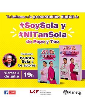 Presentación digital de #SoySola y #NiTanSola de Pepe y Teo