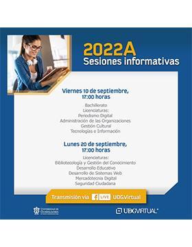 Sesiones informativas para bachillerato y licenciaturas 2022-A de UDGVIRTUAL