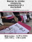 Cartel con texto informativo para asistir al Curso: Narrar lo vivido: Violencia, experiencia y sociedad; a impartirse por el Centro de Atención Integral Juvenil del Estado de Jalisco; del 24 de enero al 6 de junio. el miércoles de 15:00 a 18:00 horas. Se proporciona enlace para consulta de actividades.