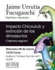 Cartel con texto con fecha, hora y ponente conferencia magistral: Impacto Chicxulub y extinción de los dinosaurios e imanes de dos  dinosaurios