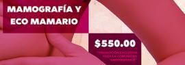 Cartel con texto informativo y de invitación a realizarse estudios médicos de Mamografía y Eco Mamario. Con un costo de 550 pesos, promoción exclusiva para la comunidad universitaria.