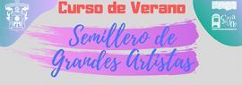 Cartel informativo del Curso de verano: Semillero de grandes artistas. A realizarse del 1 al 26 de julio, en Casa del Arte del Centro Universitario del Sur (CUSur)