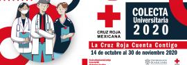 "Colecta Universitaria 2020 de la Cruz Roja Mexicana ""La Cruz Roja cuenta contigo"""