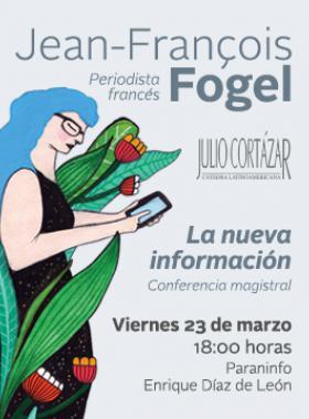 Cartel informativo Cátedra Latinoamericana Julio Cortázar con el periodista francés Jean-François Fogel