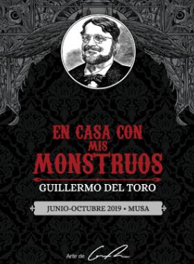 Cartel informativo e ilustrativo de la exposición: En casa con mis monstruos de Guillermo del Toro. A realizarse del 1 de Junio al 27 de octubre, en el Museo de las Artes de la Universidad de Guadalajara (MUSA)