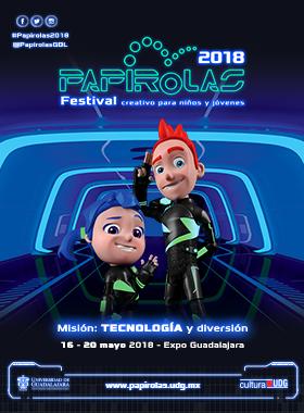 Cartel informativo y de invitación al Festival creativo para niños y jóvenes: Papirolas 2018. A realizarse del 16 al 20 de mayo, en Expo Guadalajara. !Consulte el programa de actividades!