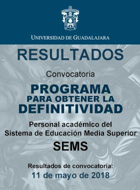 Cartel informativo de los Resultados de la Convocatoria para obtener la definitividad del personal académico del SEMS 2018. Publicación de resultados:11 de mayo.