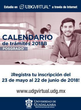 Cartel informativo del Calendario de trámites de posgrado 2018B en UDGVirtual ¡Registra tu inscripción del 23 de mayo al 22 de junio de 2018 y consulta las bases!
