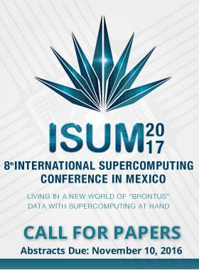 "ISUM 2017 8º International Supercomputing Conference in México, Living in a new world of ""Brontus"" data with supercomputing at hand"