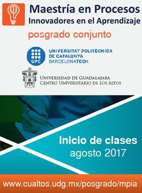 Cartel de invitación al inicio de clases al posgrado de la Maestría en Procesos Innovadores en el Aprendizaje  a desarrollarse en el CUALTOS en  conjunto con  la Universidad Politécnica de Cataluña; y para la cual viene un link de posgrados para más información.