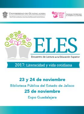 Cartel informativo sobre el Encuentro de Lectura en la Educación Superior (ELES) 2017: Literacidad y vida cotidiana