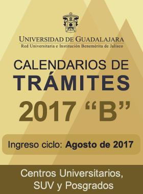 """Cartel informativo de aviso de inicio para calendarios de tramites del ciclo 2017 """"B"""" para Centros Universitarios, SUV y Posgrados."""