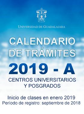 Cartel informativo del Calendario de Trámites 2019 A - CUs y Posgrados. Periodo de registro: Septiembre 2018 e Inicio de clases: Enero 2019