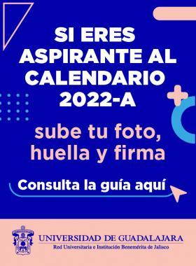 Si eres aspirante al calendario 2022-A sube tu foto, huella y firma