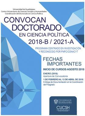 Se encuentra usted aquí Inicio » Tablero » Convocatorias Convocatoria del Doctorado en Ciencia Política de CUCSH 2018-B