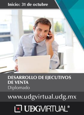 Invitación para participar en el Diplomado de Desarrollo de Ejecutivos de Ventas. Inicio el 31 de octubre en UDGVirtual. Se porporciona enlace para consulta y mayores informes.