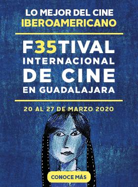 35 Festival Internacional de Cine en Guadalajara