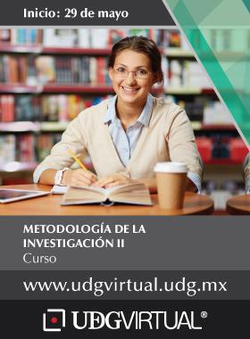 Cartel informativo y de invitación al Curso: Metodología de la Investigación II. Fecha de inicio: 29 de mayo, en UDGVirtual ¡Consulta las bases!