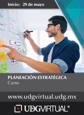 Cartel informativo y de invitación al Curso: Planeación Estratégica. Fecha de inicio: 29 de mayo, en UDGVirtual ¡Consulta las bases!